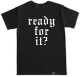 Men's ARE YOU READY FOR IT? T Shirt
