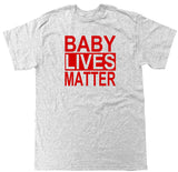 BABY LIVES MATTER Mens T Shirt