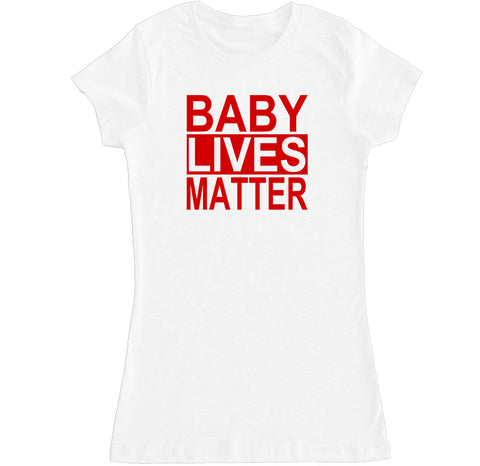 Women's BABY LIVES MATTER T Shirt