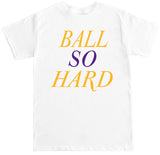 Men's Ball So Hard T Shirt