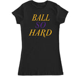 Women's Ball So Hard T Shirt