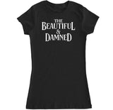 Women's Beautiful & Damned T Shirt