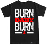 Men's BURN BABY BURN T Shirt