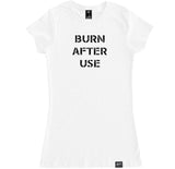 Women's BURN AFTER USE T Shirt