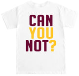 Men's CAN YOU NOT T Shirt