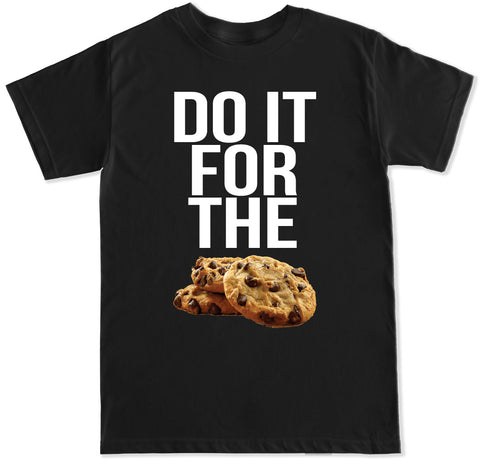 Men's DO IT FOR THE COOKIES T Shirt