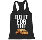 Women's DO IT FOR THE COOKIES Racerback Tank Top