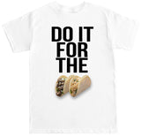 Men's DO IT FOR THE TACOS T Shirt