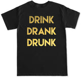 Men's DRINK DRANK DRUNK T Shirt