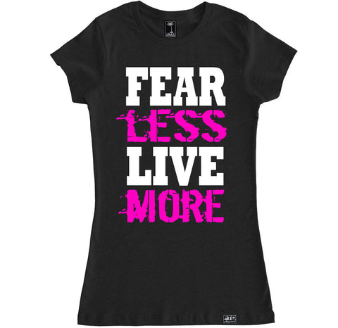 Women's FEAR LESS LIVE MORE T Shirt
