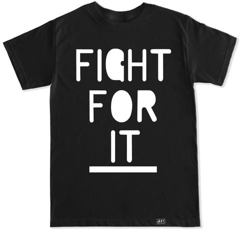 Men's FIGHT FOR IT T Shirt