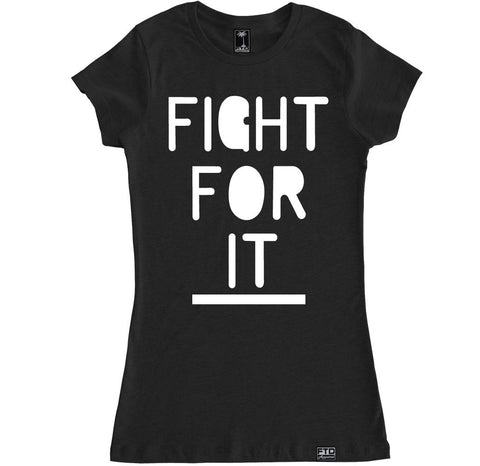 Women's FIGHT FOR IT T Shirt
