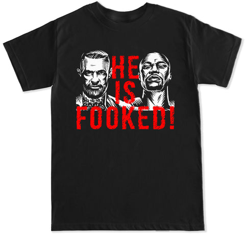 Men's He is Fooked T Shirt