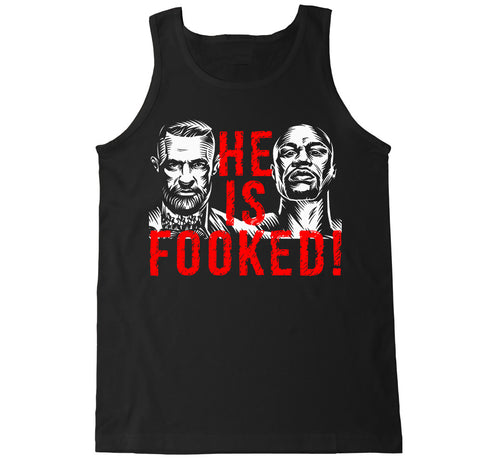 Men's He is Fooked Tank Top