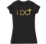 Women's I DO T Shirt