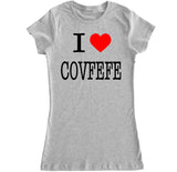 Women's I LOVE COVFEFE T Shirt