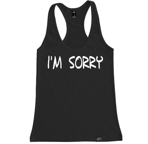 Women's I'M SORRY Racerback Tank Top
