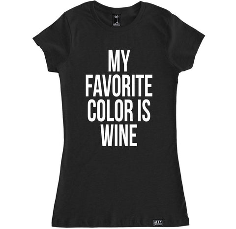 Women's MY FAVORITE COLOR IS WINE T Shirt