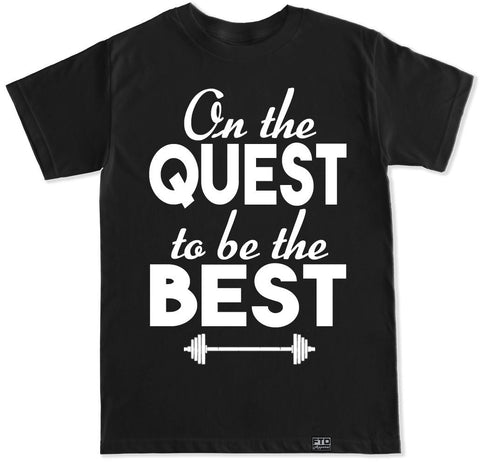 Men's ON THE QUEST TO BE THE BEST T Shirt