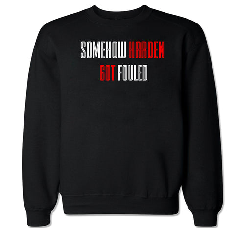 Men's Somehow Harden Got Fouled Crewneck Sweater