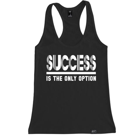 Women's SUCCESS IS THE ONLY OPTION Racerback Tank Top