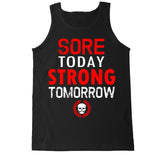 Men's SORE TODAY STRONG TOMORROW Tank Top