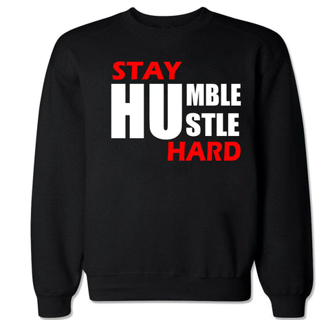 Men's STAY HUMBLE HUSTLE HARD Crewneck Sweater
