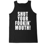 Men's Shut Your Fookin Mouth Tank Top