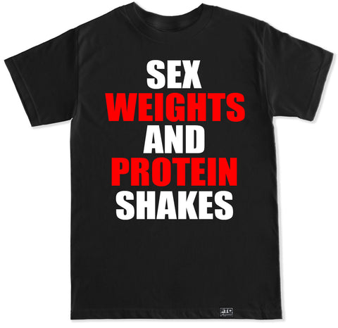 Men's SEX WEIGHTS AND PROTEIN SHAKES T Shirt