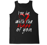 Men's I'm in Love With the Shape of You Tank Top