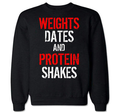Men's WEIGHTS DATES AND PROTEIN SHAKES Crewneck Sweater