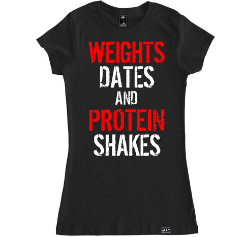 Women's WEIGHTS DATES AND PROTEIN SHAKES T Shirt