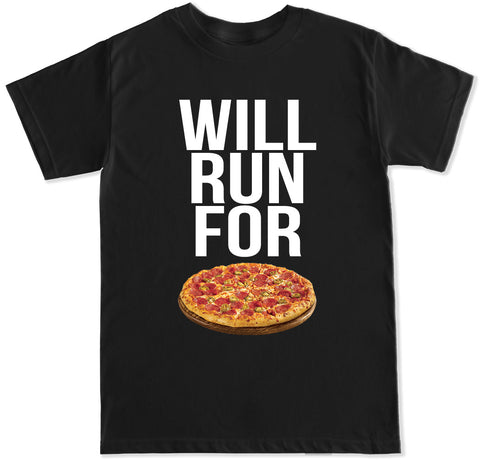 Men's WILL RUN FOR PIZZA T Shirt
