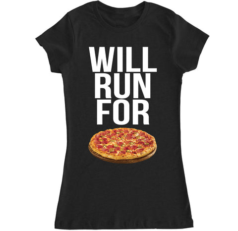 Women's WILL RUN FOR PIZZA T Shirt