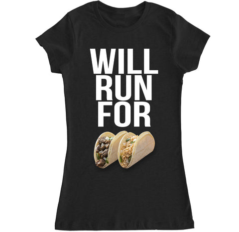 Women's WILL RUN FOR TACOS T Shirt