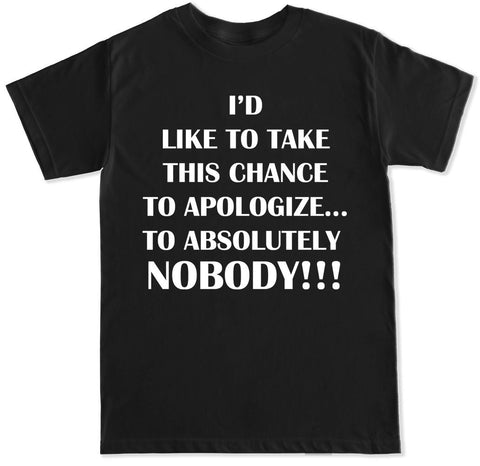 Men's APOLOGIZE TO NOBODY T Shirt