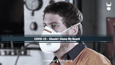 COVID-19 – Should I Shave My Beard