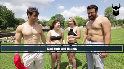 Dad Bods and Beards