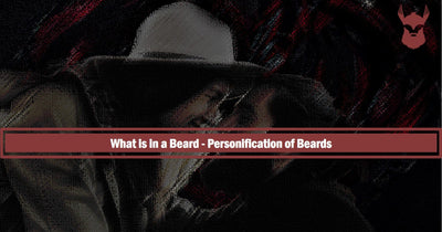 What is in a Beard - Personification of Beards