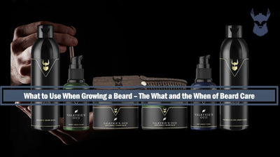 What to Use When Growing a Beard – The What and the When of Beard Care