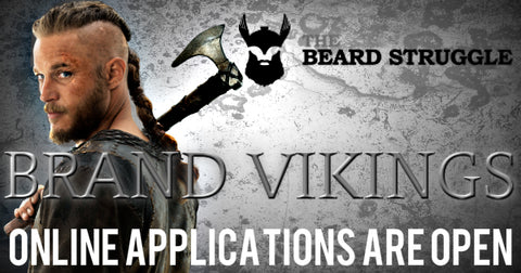 THE BEARD STRUGGLE BRAND VIKINGS' ONLINE APPLICATIONS ARE NOW OPEN