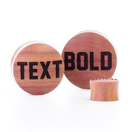 Bold Text Plugs - Custom Flesh Plugs & Gauges, Alternative, Tattoo - Custom Woods - 1