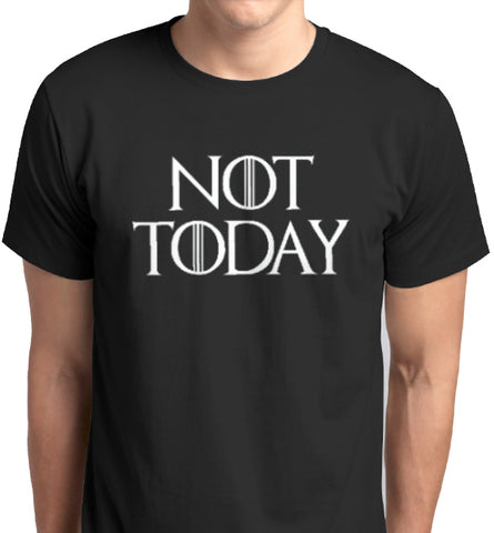 Game of Thrones Not Today Custom Printed T-Shirt from ANBRO2 Kuwait - Direct to Garment Printing DTG High Quality Design Print Men Women Fashion Clothing Apparel - ¯ᯬ¯¤¯_¯© ¯»ô_¯«ô_¯±¯» ¯_¯_¯¬ ¯¤ôã¯áô??