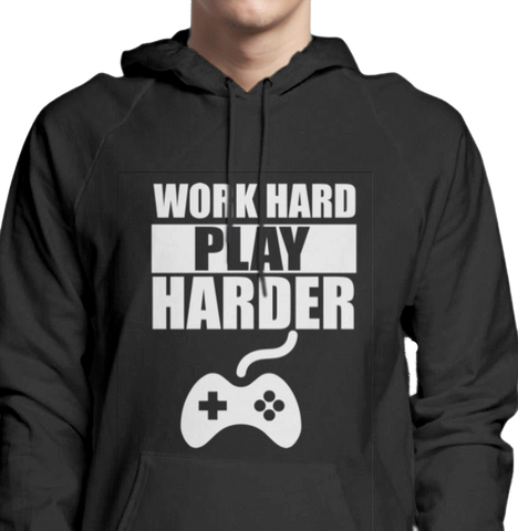 Work Hard Play Harder Hoodie