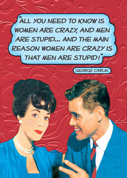 "GC0260 - ""Women are crazy """