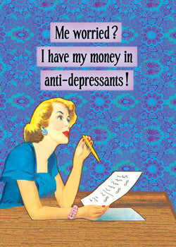 MA0742 - I have my money in anti-depressants