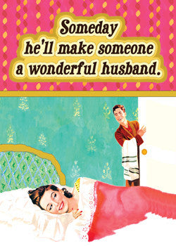 MA0760 - Someday he'll make someone a wonderful husband