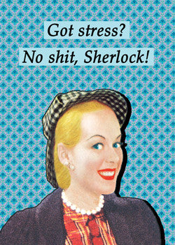 MA0769 - Got Stress? No sh#t Sherlock