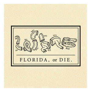 'FLA or DIE' T-Shirt - Gainesville Edition