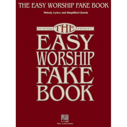 "The Easy Worship Fake Book - Over 100 Songs in the Key of ""C"""
